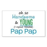 Handsome and Young Pap Pap Rectangle Sticker