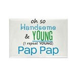 Handsome and Young Pap Pap Rectangle Magnet (100 p
