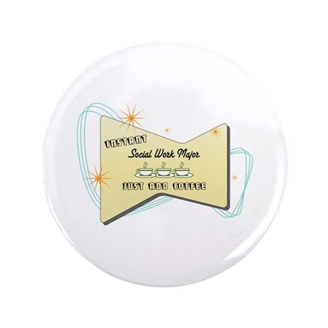 "Instant Social Work Major 3.5"" Button (100 pack)"