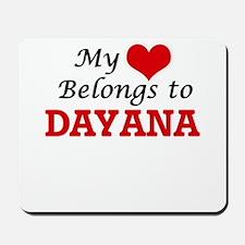 My heart belongs to Dayana Mousepad
