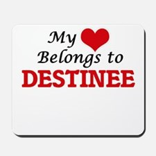 My heart belongs to Destinee Mousepad