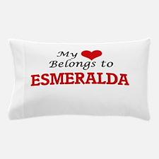 My heart belongs to Esmeralda Pillow Case