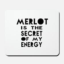 Merlot is the secret of my energy Mousepad