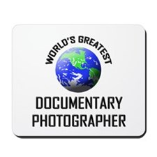 World's Greatest DOCUMENTARY PHOTOGRAPHER Mousepad