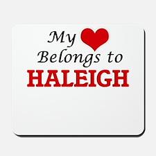 My heart belongs to Haleigh Mousepad