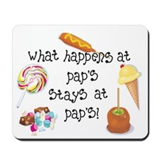 What Happens at Pap's STAYS at Pap's! Mousepad