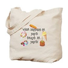 What Happens at Pap's STAYS at Pap's! Tote Bag