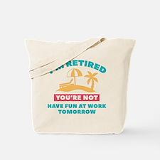 I'm Retired Tote Bag