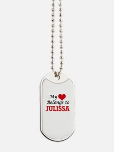 My heart belongs to Julissa Dog Tags