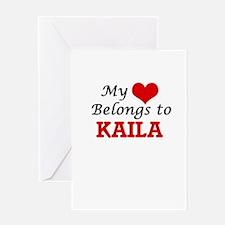 My heart belongs to Kaila Greeting Cards
