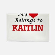 My heart belongs to Kaitlin Magnets