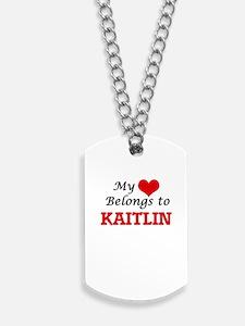 My heart belongs to Kaitlin Dog Tags