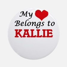 My heart belongs to Kallie Round Ornament