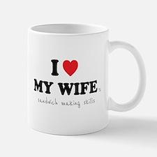 I Love My Wife 's Sandwich Skills Mug