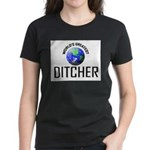World's Greatest DITCHER Women's Dark T-Shirt