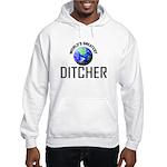 World's Greatest DITCHER Hooded Sweatshirt