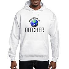 World's Greatest DITCHER Hoodie Sweatshirt