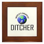 World's Greatest DITCHER Framed Tile