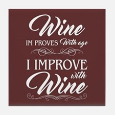 I Improve with Wine Tile Coaster