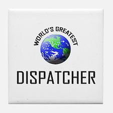 World's Greatest DISPATCHER Tile Coaster