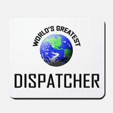 World's Greatest DISPATCHER Mousepad