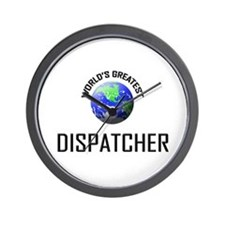 World's Greatest DISPATCHER Wall Clock