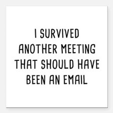 """I Survived Another Meeting Square Car Magnet 3"""" x"""