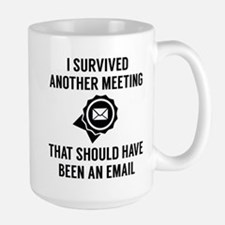 I Survived Another Meeting Large Mug