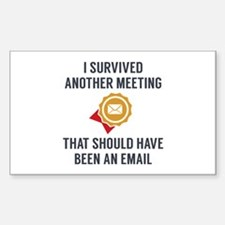 I Survived Another Meeting Decal