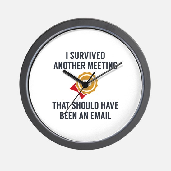 I Survived Another Meeting Wall Clock