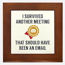 I Survived Another Meeting Framed Tile