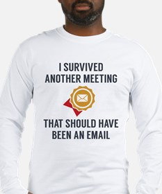 I Survived Another Meeting Long Sleeve T-Shirt