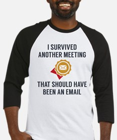 I Survived Another Meeting Baseball Jersey