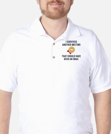I Survived Another Meeting Golf Shirt
