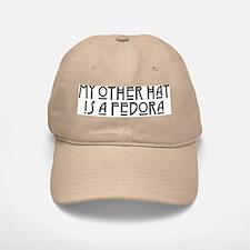 My Other Hat Is A Fedora Baseball Baseball Cap
