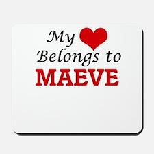 My heart belongs to Maeve Mousepad