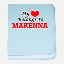 My heart belongs to Makenna baby blanket