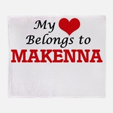 My heart belongs to Makenna Throw Blanket