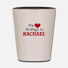My heart belongs to Rachael Shot Glass