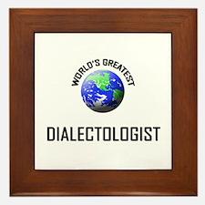 World's Greatest DIALECTOLOGIST Framed Tile