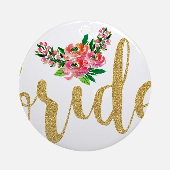 Gold Glitter Bride text floral acce Round Ornament