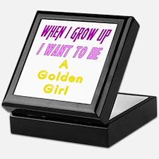 Be A Golden Girl When I Grow Up Keepsake Box