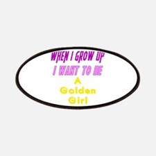 Be A Golden Girl When I Grow Up Patch