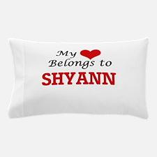 My heart belongs to Shyann Pillow Case