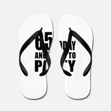65 Today And Ready To Party Flip Flops