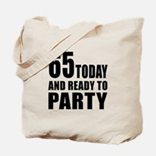 65 Today And Ready To Party Tote Bag