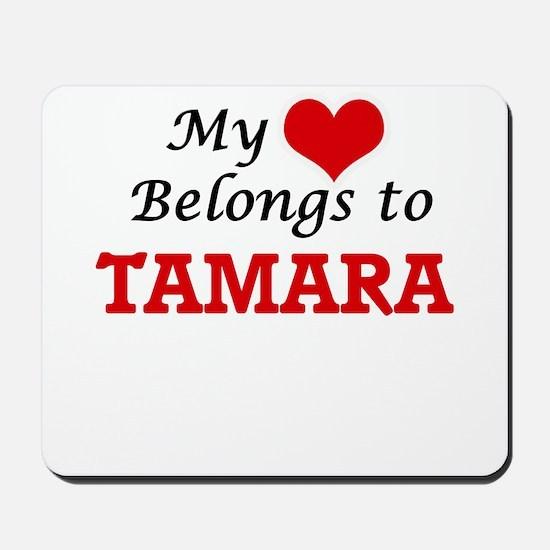 My heart belongs to Tamara Mousepad