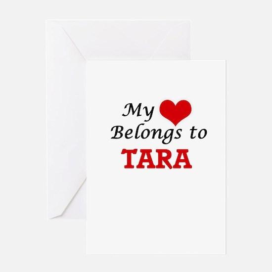 My heart belongs to Tara Greeting Cards