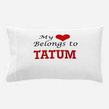 My heart belongs to Tatum Pillow Case