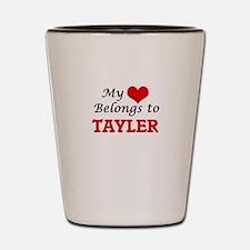 My heart belongs to Tayler Shot Glass